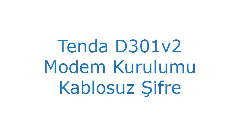 Tenda D301v2 Modem Kurulumu Kablosuz Şifre
