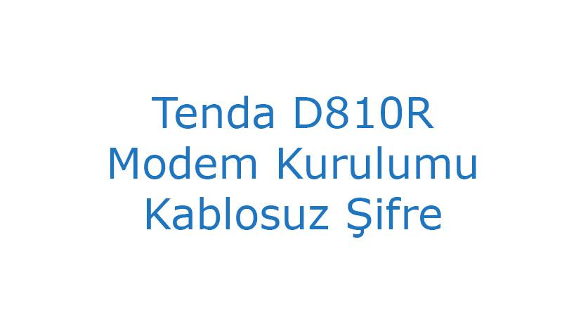Tenda D810R Modem Kurulumu Kablosuz Şifre