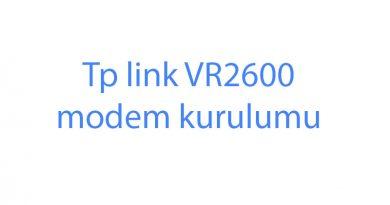 Tp link VR2600 modem kurulumu şifre değiştirme