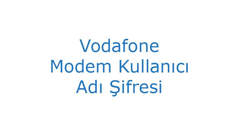 Vodafone Modem Kullanıcı Adı Şifresi