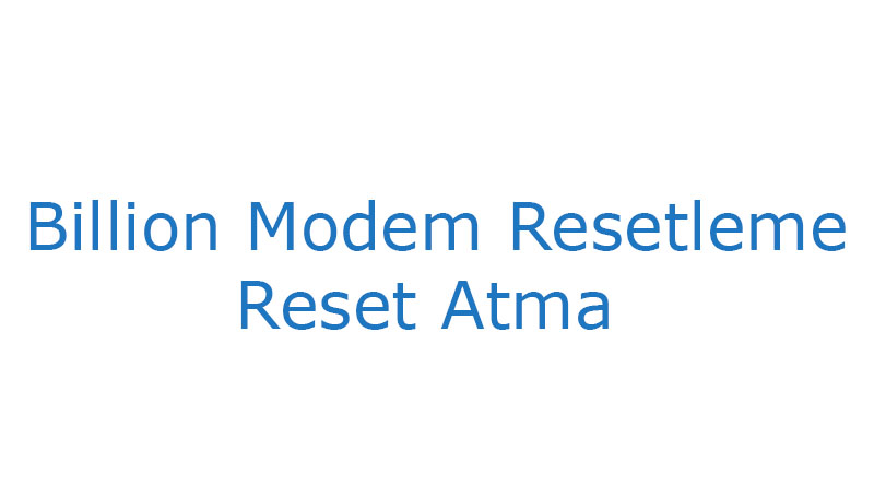 Billion modem reset resetleme sıfırlama