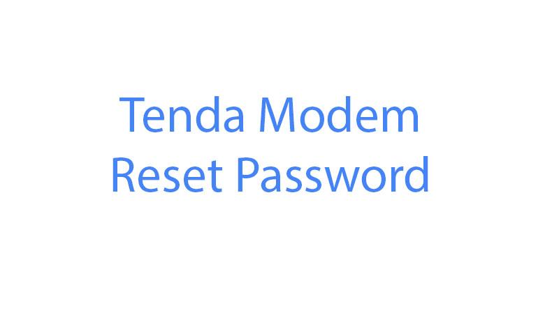 Tenda Modem Reset şifre password