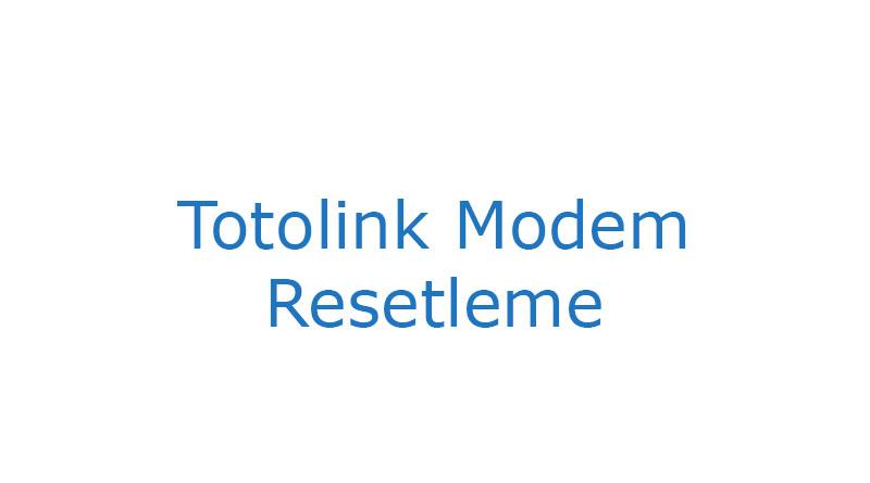 Totolink Modem Resetleme