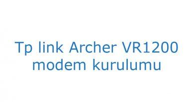 Tp link Archer VR1200 modem kurulumu