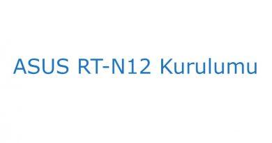 ASUS RT-N12 Kurulumu