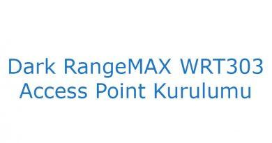 Dark RangeMAX WRT303 Kurulumu