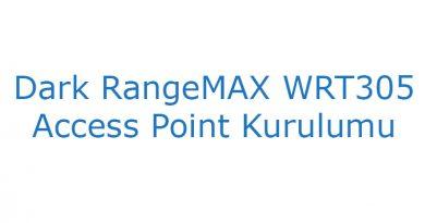 Dark RangeMAX WRT305 Access Point Kurulumu