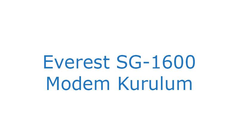 Everest SG-1600 Modem Kurulum