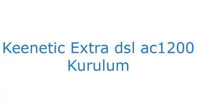 Keenetic Extra dsl ac1200 kurulum