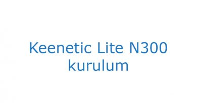 Keenetic Lite N300 kurulum