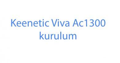 Keenetic Viva Ac1300 kurulum