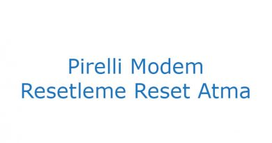 Pirelli Modem Resetleme Reset Atma
