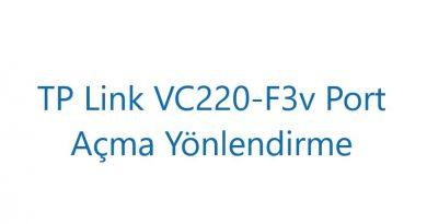 TP Link VC220-F3v Port Açma Yönlendirme