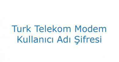 Turk Telekom Modem Kullanıcı Adı Şifresi