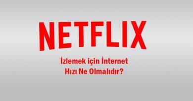 Netflix izlemek için internet hızı
