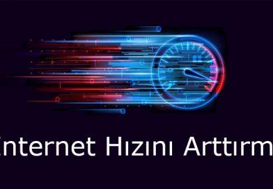İnternet hızını arttırma