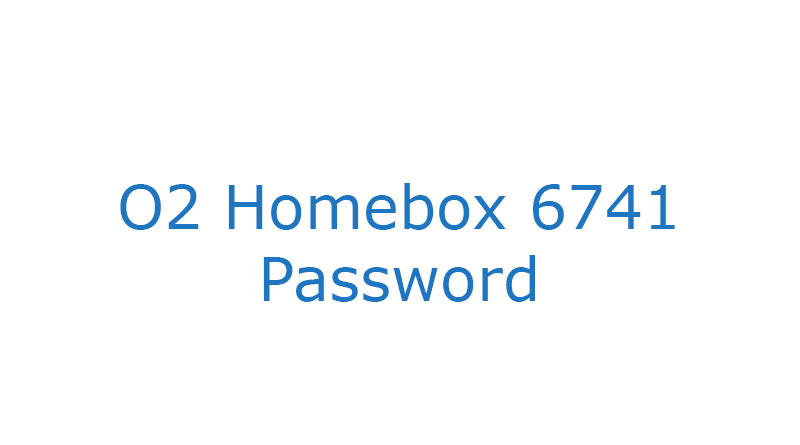 O2 Homebox 6741 Password