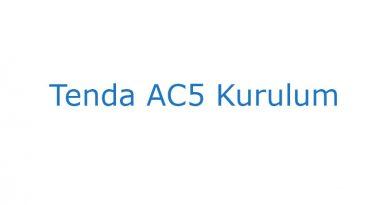 Tenda AC5 Kurulum
